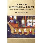 God's Rule - Government and Islam by Patricia Crone