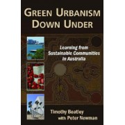 Green Urbanism Down Under by Timothy Beatley