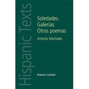 Soledades. Galerias. Otros Poemas by Richard Andrew Cardwell