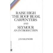 Raise High the Room Beam, Carpenters by J. D. Salinger