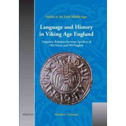 Language and History in Viking Age England by Matthew Townend
