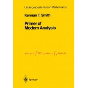 Primer of Modern Analysis by K. T. Smith