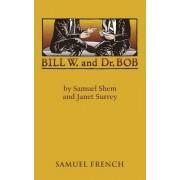 Bill W. and Dr. Bob by Samuel Shem