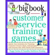 The Big Book of Customer Service Training Games by Peggy Carlaw