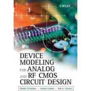 Device Modelling for Analog and RF CMOS Circuit Design by Trond Ytterdal