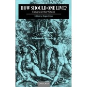 How Should One Live? by Roger Crisp