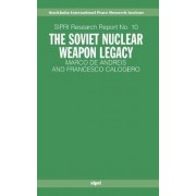 The Soviet Nuclear Weapon Legacy by Marco De Andreis