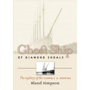 Ghost Ship of Diamond Shoals by Bland Simpson