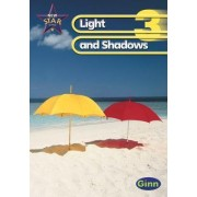 New Star Science Year 3/P4: Light and Shadows Pupil's Book by Rosemary Feasey Anne Goldsworthy John St