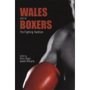 Wales and its Boxers by Peter Stead