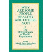 Why are Some People Healthy and Others Not? by G. Robert Evans