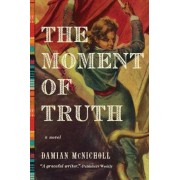 The Moment of Truth, Hardcover