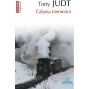 Cabana memoriei - Tony Judt