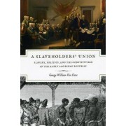 A Slaveholders' Union by George William Van Cleve