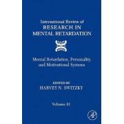 International Review of Research in Mental Retardation: Volume 31 by Laraine Masters Glidden
