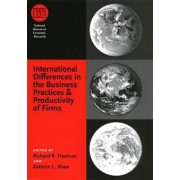 International Differences in the Business Practices and Productivity of Firms by Richard B. Freeman