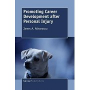 Promoting Career Development After Personal Injury by James A Athanasou