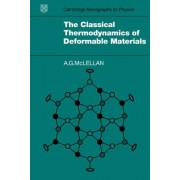 The Classical Thermodynamics of Deformable Materials by A. G. McLellan