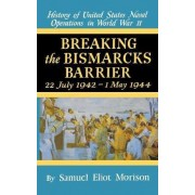 History of United States Naval Operations in World War II: Breaking the Bismarck's Barrier, 22 July 1942-1 May 1944 v.6 by Samuel Eliot Morison