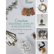 Creative Soldered Jewelry & Accessories by Lisa Bluhm