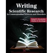 Writing Scientific Research in Communication Sciences and Disorders by Robert H. Brookshire