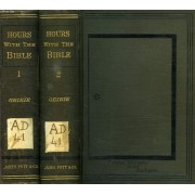 Hours With The Bible, 2 Volumes, Or The Scriptures In The Light Of Modern Discovery And Knowledge