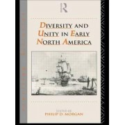 Diversity and Unity in Early North America by Phillip Morgan
