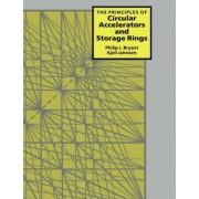 The Principles of Circular Accelerators and Storage Rings by Philip J. Bryant