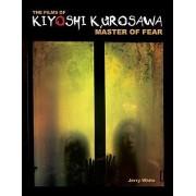The Films of Kiyoshi Kurosawa by Jerry White