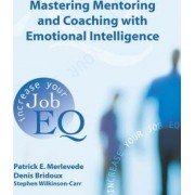 Mastering Mentoring and Coaching with Emotional Intelligence by Patrick E. Merlevede