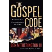 The Gospel Code by Amos Professor of the New Testament for Doctoral Studies Ben Witherington III