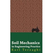 Soil Mechanics In Engineering Practice by Karl Terzaghi