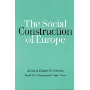 The Social Construction of Europe by Thomas Christiansen