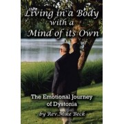 Living in a Body With a Mind of Its Own by Rev. Mike Beck