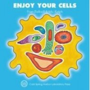 Enjoy Your Cells by Frances R. Balkwill