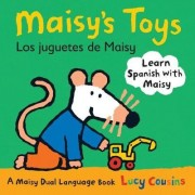 Maisy's Toys Dual Language Spanish by Lucy Cousins