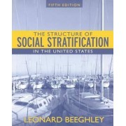 The Structure of Social Stratification in the United States by Leonard Beeghley