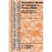 Percolation Models for Transport in Porous Media by V. I. Selyakov