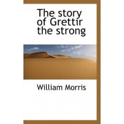 The Story of Grettir the Strong by William Morris