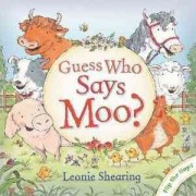 Guess Who Says Moo? by Leonie Shearing