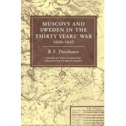 Muscovy and Sweden in the Thirty Years' War 1630-1635 by B.F. Porshnev