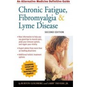 Chronic Fatigue, Fibromyalgia, and Lyme Disease by Burton Goldberg