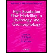 High Resolution Flow Modelling in Hydrology and Geomorphology by Paul D. Bates