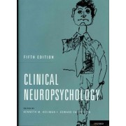 Clinical Neuropsychology by Kenneth M. Heilman