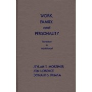 Work, Family, and Personality by Professor of Sociology Jeylan T Mortimer