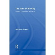 The Time of the City by Michael J. Shapiro