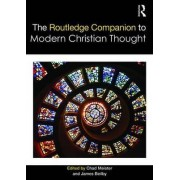 The Routledge Companion to Modern Christian Thought by Chad Meister