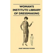 Woman's Institute Library Of Dressmaking - Tailored Garments - Essentials Of Tailoring, Tailored Buttonholes, Buttons, And Trimmings, Tailored Pockets, Tailored Seams And Plackets, Tailored Skirts, Tailored Blouses And Frocks, Tailored Suits, Coats, And C
