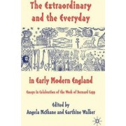 The Extraordinary and the Everyday in Early Modern England by Angela McShane