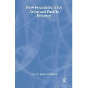 New Foundations for Asian and Pacific Security by Natl Strat I